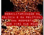Desmilitarização da Polícia e da Política: uma resposta que virá das ruas